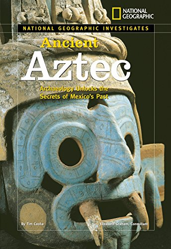 National Geographic Investigates: Ancient Aztec: Cooke, Tim