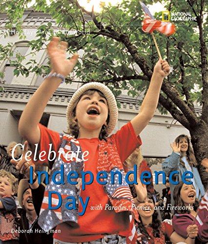 Holidays Around the World: Celebrate Independence Day: Heiligman, Deborah