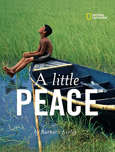 9781426300868: A Little Peace (Barbara Kerley Photo Inspirations)