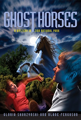 Mysteries In Our National Parks: Ghost Horses: A Mystery in Zion National Park: Skurzynski, Gloria;...