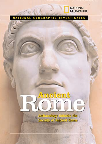 9781426301285: National Geographic Investigates Ancient Rome: Archaeolology Unlocks the Secrets of Rome's Past