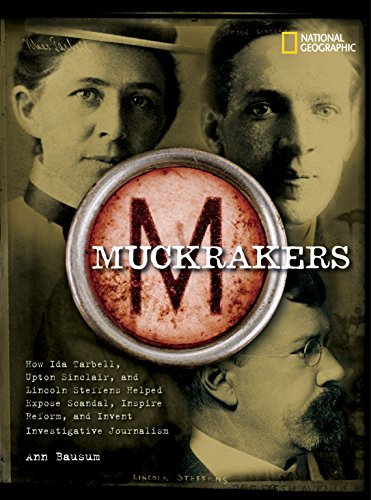 9781426301377: Muckrakers: How Ida Tarbell, Upton Sinclair, and Lincoln Steffens Helped