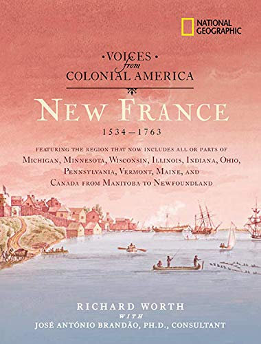 9781426301476: Voices from Colonial America: New France 1534-1763 (National Geographic Voices from ColonialAmerica)