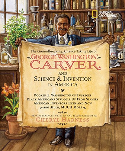Groundbreaking, Chance-Taking Life of George Washington Carver and Science & Invention in America