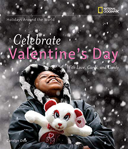 9781426302138: Holidays Around the World: Celebrate Valentine's Day: with Love, Cards, and Candy