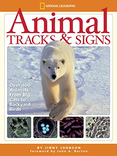 9781426302534: Animal Tracks and Signs: Track Over 400 Animals From Big Cats to Backyard Birds