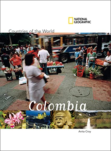 National Geographic Countries of the World: Colombia: Anita Croy