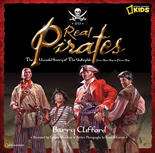 Real Pirates: The Untold Story of the: Clifford, Barry