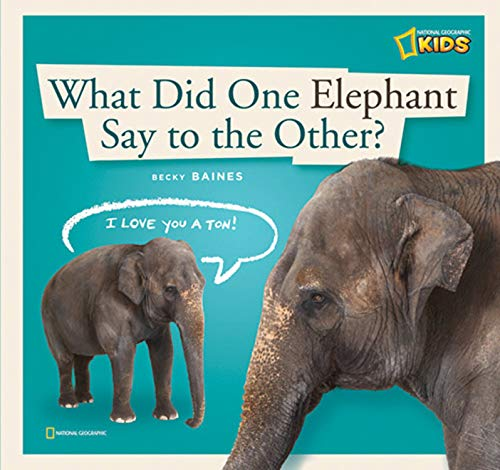ZigZag: What Did One Elephant Say to the Other? (ZigZag): Becky Baines