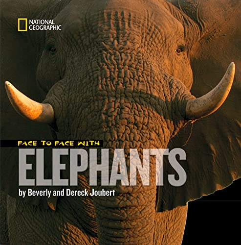Face to Face With Elephants (Face to Face with Animals): Joubert, Dereck