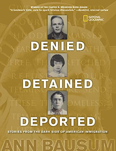 9781426303326: Denied, Detained, Deported: Stories from the Dark Side of American Immigration