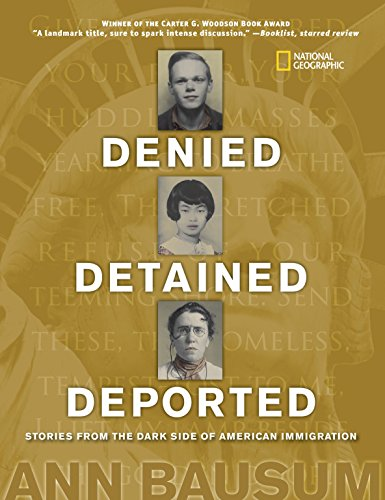 9781426303333: Denied, Detained, Deported: Stories from the Dark Side of American Immigration