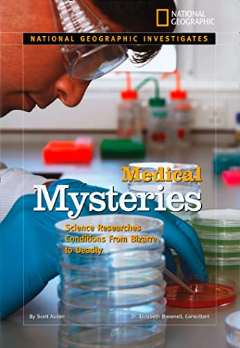 Medical Mysteries: Science Researches Conditions from Bizarre to Deadly: Science Searches for Cures...