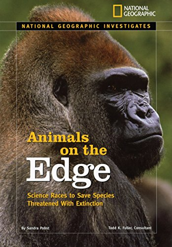 9781426303586: National Geographic Investigates: Animals on the Edge: Science Races to Save Species Threatened With Extinction (National Geographic Investigates Science)