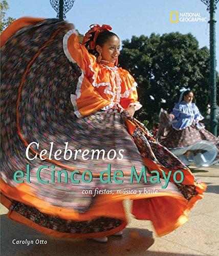 9781426303630: Celebremos el Cinco de Mayo: con fiestas, musica y baile (Holidays Around the World) (Spanish Edition)