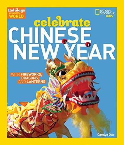 9781426303814: Holidays Around the World: Celebrate Chinese New Year: With Fireworks, Dragons, and Lanterns