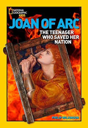 Joan of ARC: The Teenager Who Saved Her Nation (World History Biographies): Wilkinson, Philip