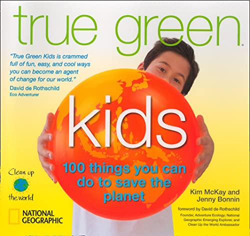 9781426304422: True Green Kids: 100 Things You Can Do to Save the Planet (Science & Nature)