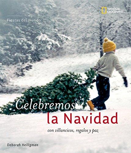 Celebremos la Navidad (Fiestas Del Mundo / Holidays Around the World): Heiligman, Deborah