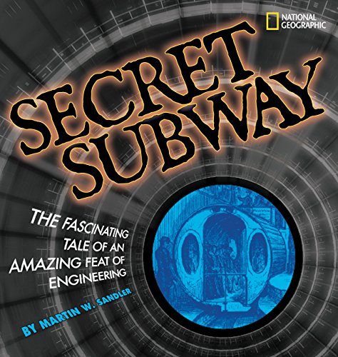 9781426304620: Secret Subway: The Fascinating Tale of an Amazing Feat of Engineering