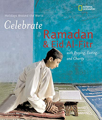 9781426304767: Holidays Around the World: Celebrate Ramadan and Eid al-Fitr with Praying, Fasting, and Charity
