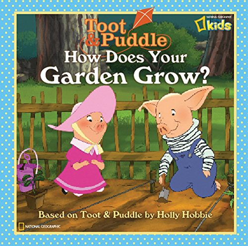 9781426304828: How Does Your Garden Grow? (Toot & Puddle)