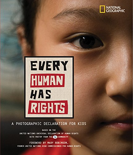 Every Human Has Rights: A Photographic Declaration for Kids (Hardcover): National Geographic