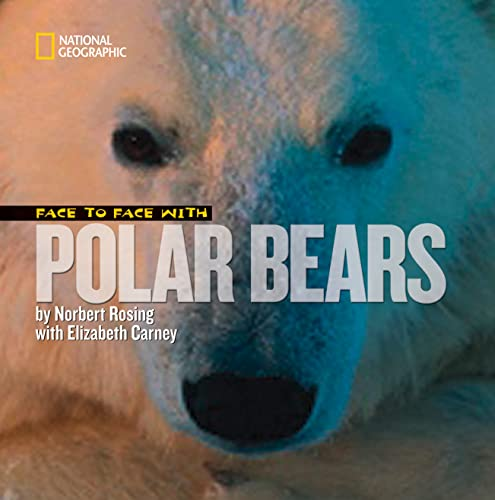 9781426305481: Face to Face with Polar Bears (Face to Face with Animals)