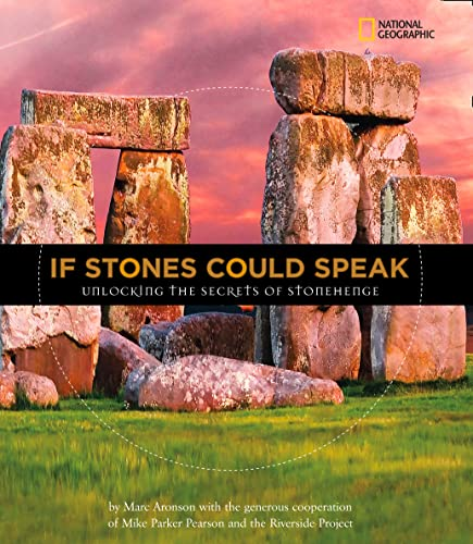 9781426305993: If Stones Could Speak: Unlocking the Secrets of Stonehenge (Orbis Pictus Honor for Outstanding Nonfiction for Children (Awards))