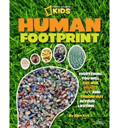 9781426306341: Human Footprint: Everything You Will Eat, Use, Wear, Buy, and Throw Out in Your Lifetime