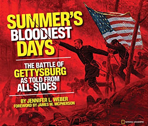 9781426307072: Summer's Bloodiest Days: The Battle of Gettysburg as Told from All Sides