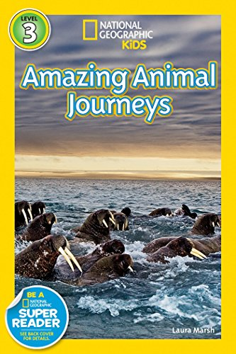 National Geographic Readers: Great Migrations Amazing Animal Journeys: Marsh, Laura