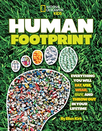 9781426307676: Human Footprint: Everything You Will Eat, Use, Wear, Buy, and Throw Out in Your Lifetime (National Geographic Kids)