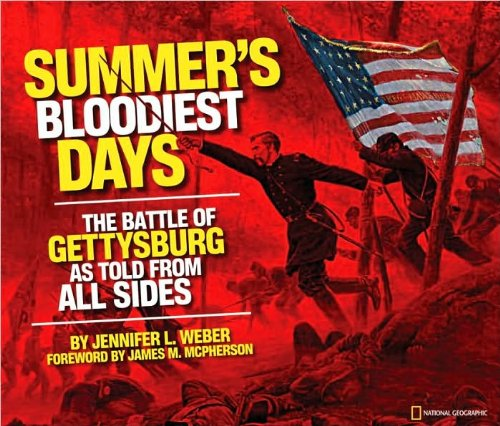 9781426308086: Summer's Bloodiest Days- The Battle of Gettysburg As Told From All Sides