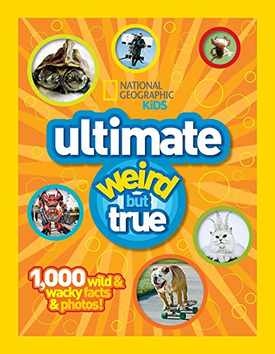 National Geographic Kids Ultimate Weird But True 1000 Wild & Wacky Facts Plus Amazing Photos