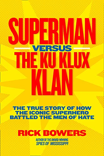 9781426309151: Superman versus the Ku Klux Klan: The True Story of How the Iconic Superhero Battled the Men of Hate (History (US))