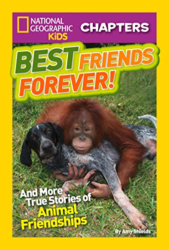 Best Friends Forever!: And More True Stories of Animal Friendships (National Geographic Kids ...