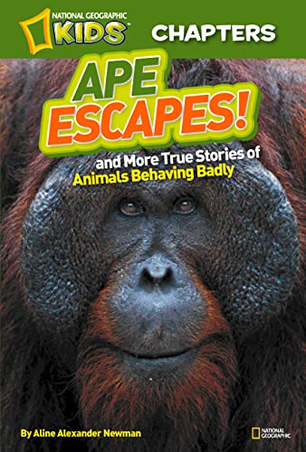 9781426309366: National Geographic Kids Chapters: Ape Escapes!: and More True Stories of Animals Behaving Badly (NGK Chapters)