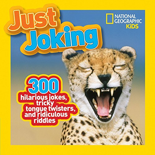 9781426309441: National Geographic Kids Just Joking: 300 Hilarious Jokes, Tricky Tongue Twisters, and Ridiculous Riddles