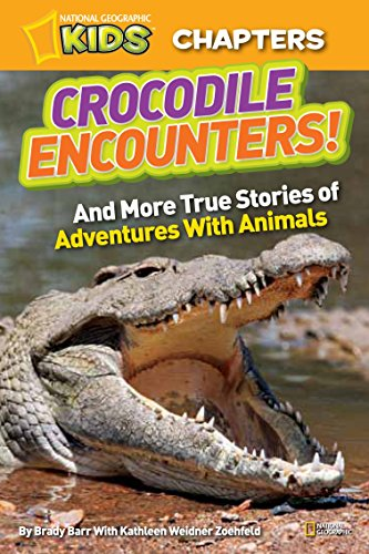 National Geographic Kids Chapters: Crocodile Encounters: and More True Stories of Adventures with ...