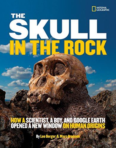 9781426310539: The Skull in the Rock: How a Scientist, a Boy, and Google Earth Opened a New Window on Human Origins