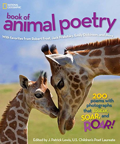 9781426310546: National Geographic Book of Animal Poetry: 200 Poems with Photographs That Squeak, Soar, and Roar!