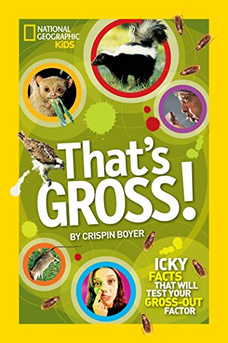 9781426310669: That's Gross!: Icky Facts That Will Test Your Gross-Out Factor (That's )