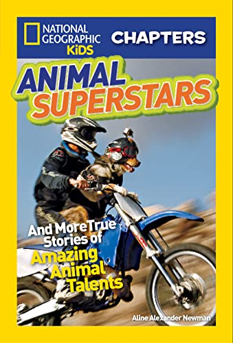Animal Superstars: And More True Stories of Amazing Animal Talents (National Geographic Kids ...