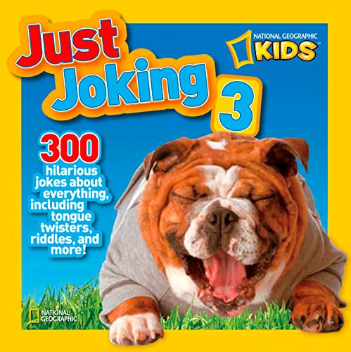 9781426310980: National Geographic Kids Just Joking 3: 300 Hilarious Jokes About Everything, Including Tongue Twisters, Riddles, and More!