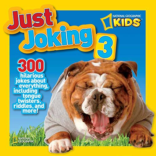 9781426310997: National Geographic Kids Just Joking 3: 300 Hilarious Jokes About Everything, Including Tongue Twisters, Riddles, and More!