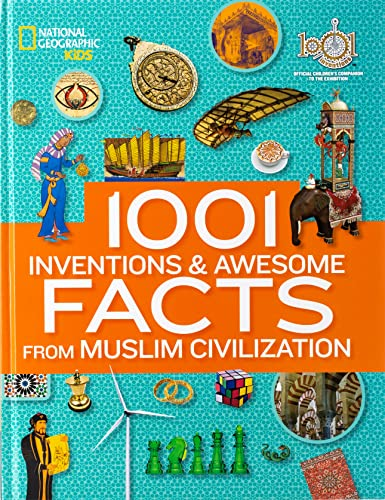 9781426312588: 1001 Inventions and Awesome Facts from Muslim Civilization: Official Children's Companion to the 1001 Inventions Exhibition (National Geographic Kids)