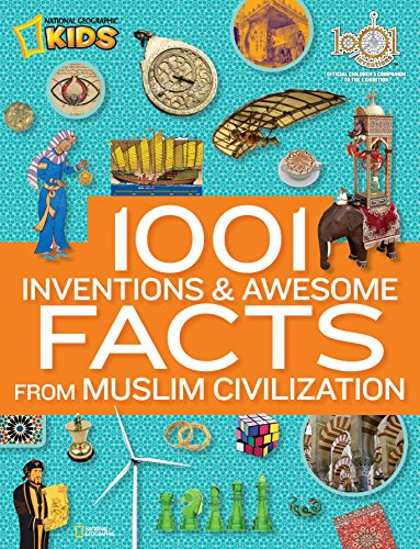 9781426312625: 1001 Inventions and Awesome Facts from Muslim Civilization: Official Children's Companion to the 1001 Inventions Exhibition
