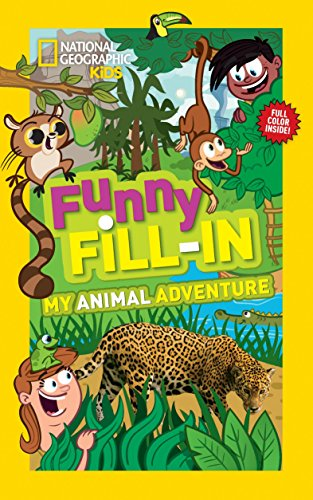 9781426313554: National Geographic Kids Funny Fill-in: My Animal Adventure