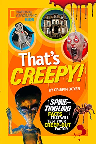 9781426313660: That's Creepy: Spine-Tingling Facts That Will Test Your Creep-out Factor (National Geographic Kids)